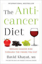 The Anticancer Diet: Reduce Cancer Risk Through the Foods You Eat by David Khaya