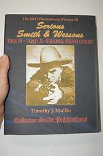 """""""Serious Smith & Wessons The N and X-Frame Revolvers"""" by Timothy Mullin Gun Book"""