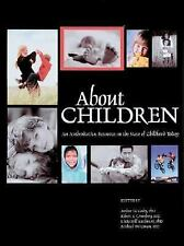 About Children: An Authoritative Resource on the State of Childhood Today