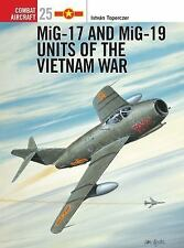 MiG 17 and MiG 19 Units of the Vietnam War (Osprey Combat Aircraft 25), , Toperc