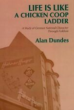 Life Is Like a Chicken Coop Ladder: A Study of German National Character Through