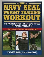 The Navy SEAL Weight Training Workout: The Complete Guide to Navy SEAL Fitness
