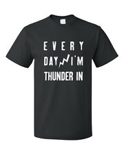Every Day I'M Thunder In Funny Unisex Cotton T-Shirt Tee Top