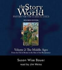 Story of the World: The Middle Ages Vol. 2 : From the Fall of Rome to the...