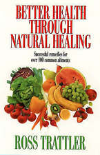 Better Health Through Natural Healing: How to Get Well Without Drugs or Surgery,