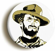 MAN WITH NO NAME CLINT EASTWOOD BADGE BUTTON PIN (1inch/25mm diameter) WESTERN