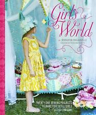 Girl's World : Twenty-One Sewing Projects to Make for Little Girls by...