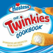 The Twinkies Cookbook: An Inventive and Unexpected Recipe Collection from Hostes