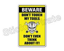 """*Aluminum* Beware Don't Touch My Tools 8"""" x 12"""" Funny Metal Novelty Sign NS 4015"""