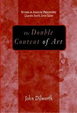The Double Content Of Art (Studies in Analytic Philosophy), Dilworth, John
