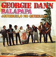 """GEORGIE DANN-BALAPAPA + ¿QUIERES, O NO QUIERES? SINGLE 7"""" VINYL 1970 SPAIN"""