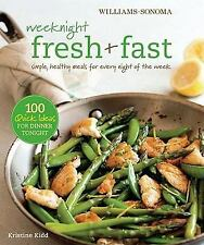 Weeknight Fresh & Fast Williams-Sonoma: Simple, Healthy Meals for Every Night