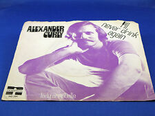 ALEXANDER CURLY - I'll Never Drink Again - 1972 HOLLAND 45 with PICTURE SLEEVE