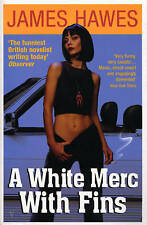 A White Merc with Fins by James Hawes (Paperback 1997). Excellent Condition.