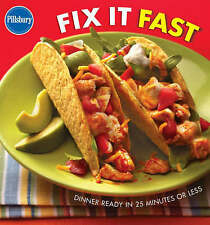 Pillsbury Cookbook Fix It Fast: Dinner Ready in 25 Minutes or Less-ExLibrary