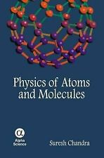 Physics of Atoms and Molecules, Chandra, Suresh, Very Good, Hardcover