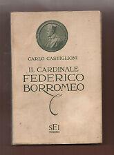 Milano Vescovi+C.CASTIGLIONI IL CARDINALE FEDERICO BORROMEO.-SEI Torino 1931