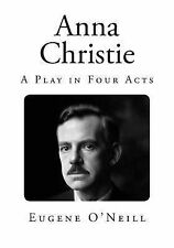 Classic Drama: Anna Christie : A Play in Four Acts by Eugene O'Neill (2014,...
