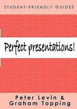 Perfect Presentations! by Graham Topping, Peter Levin (Paperback, 2006)