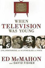 When Television Was Young : The Inside Story with Memories by Legends of the...