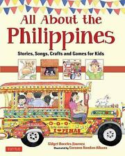 All about the Philippines : Stories, Songs and Crafts for Kids by Gidget...