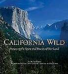 California Wild: Preserving the Spirit and Beauty of Our Land