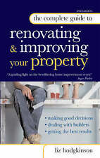The Complete Guide to Renovating and Improving Your Property by Liz...
