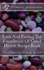 Lent and Fasting the Foundation of Good Health Recipe Book : The Cleansing of...
