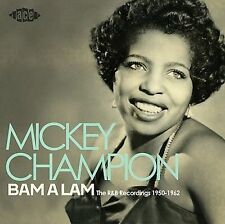 Bam-A-Lam: The R&B Recordings 1950-1962 * by Mickey Champion (CD, Aug-2008,...
