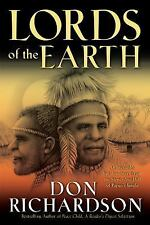 Lords of the Earth : An Incredible but True Story from the Stone-Age Hell of...