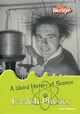 Foolish Physics (Weird History of Science), John Townsend, New Book