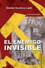 El enemigo invisible: La infiltracion comunista desde Cuba en America Latina y e