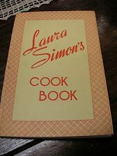 1936 Laura Simon's Cook Book 149 pages This Book is in Good Condition Sold As/Is