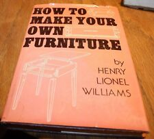 How To Make Your Own Furniture Henry Lionel Williams