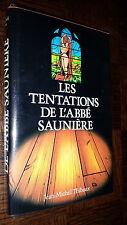 LES TENTATIONS DE L'ABBE SAUNIERE - J.-M. Thibaux - Roman Rennes le Château c