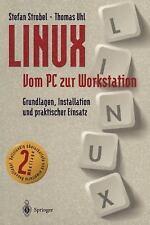 LINUX Vom PC Zur Workstation : Grundlagen, Installation und Praktischer...