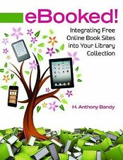 eBooked!: Integrating Free Online Book Sites into Your Library-ExLibrary