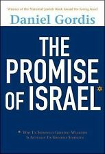 The Promise of Israel : Why Its Seemingly Greatest Weakness Is Actually Its...