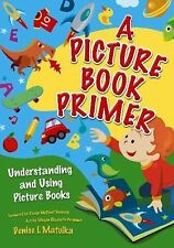 A Picture Book Primer: Understanding and Using Picture Books-ExLibrary
