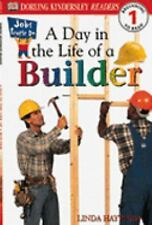 Jobs People Do : A Day in the Life of a Builder by Dorling Kindersley...