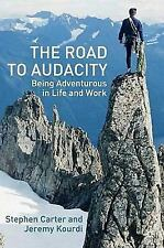 The Road to Audacity : Being Adventurous in Life and Work by Stephen Carter...