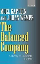 The Balanced Company : A Theory of Corporate Integrity by Johan Wempe and...