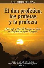 El Don Prof�tico, Los Profetas y la Profec�a by Eduardo Peraza (2012, Paperback)
