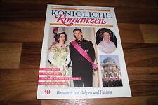 Königliche Romanzen  # 30 -- BAUDOUIN von BELGIEN u. FABIOLA