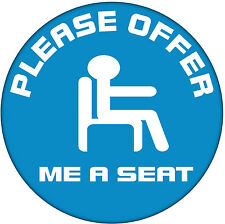 Please offer me a seat - 59mm Badge  - Tube/Train/Bus/Disabled