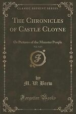The Chronicles of Castle Cloyne, Vol. 3 Of 3 : Or Pictures of the Munster...