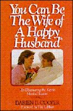 You Can Be the Wife of a Happy Husband (An Input book), Darien B. Cooper, Good B