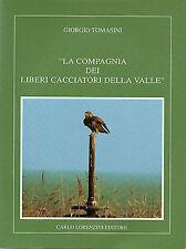 La compagnia dei liberi cacciatori della valle - Giorgio Tomasini -  in offerta!