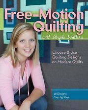 Free-Motion Quilting by Angela Walters (2012, Paperback)
