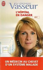 DR VERONIQUE VASSEUR - L'HOPITAL EN DANGER - J'AI LU